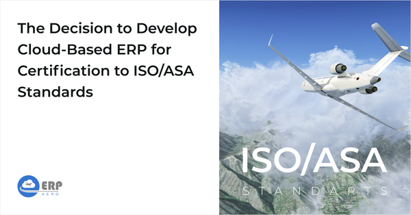 The Decision to Develop Cloud-Based ERP for Certification to ISO/ASA Standards